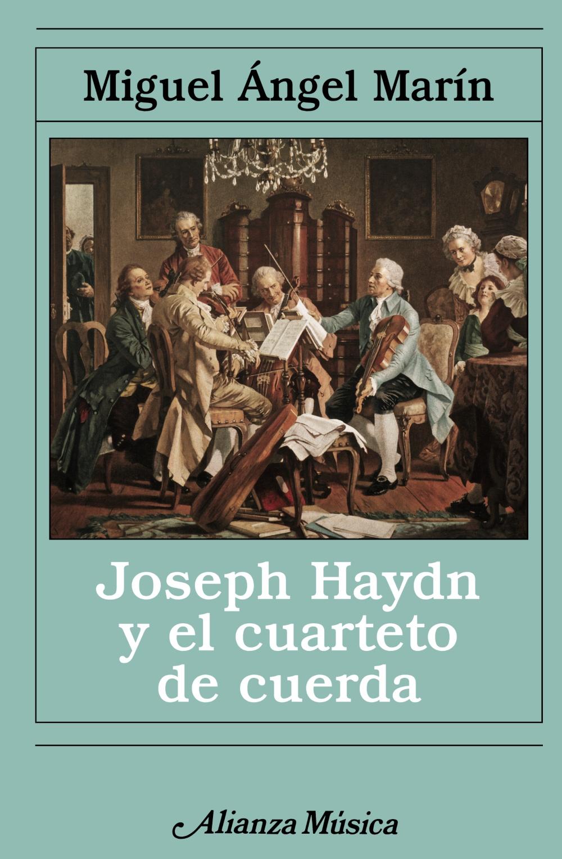 Joseph Haydn Y El Cuarteto De Cuerda - Marin Miguel Angel