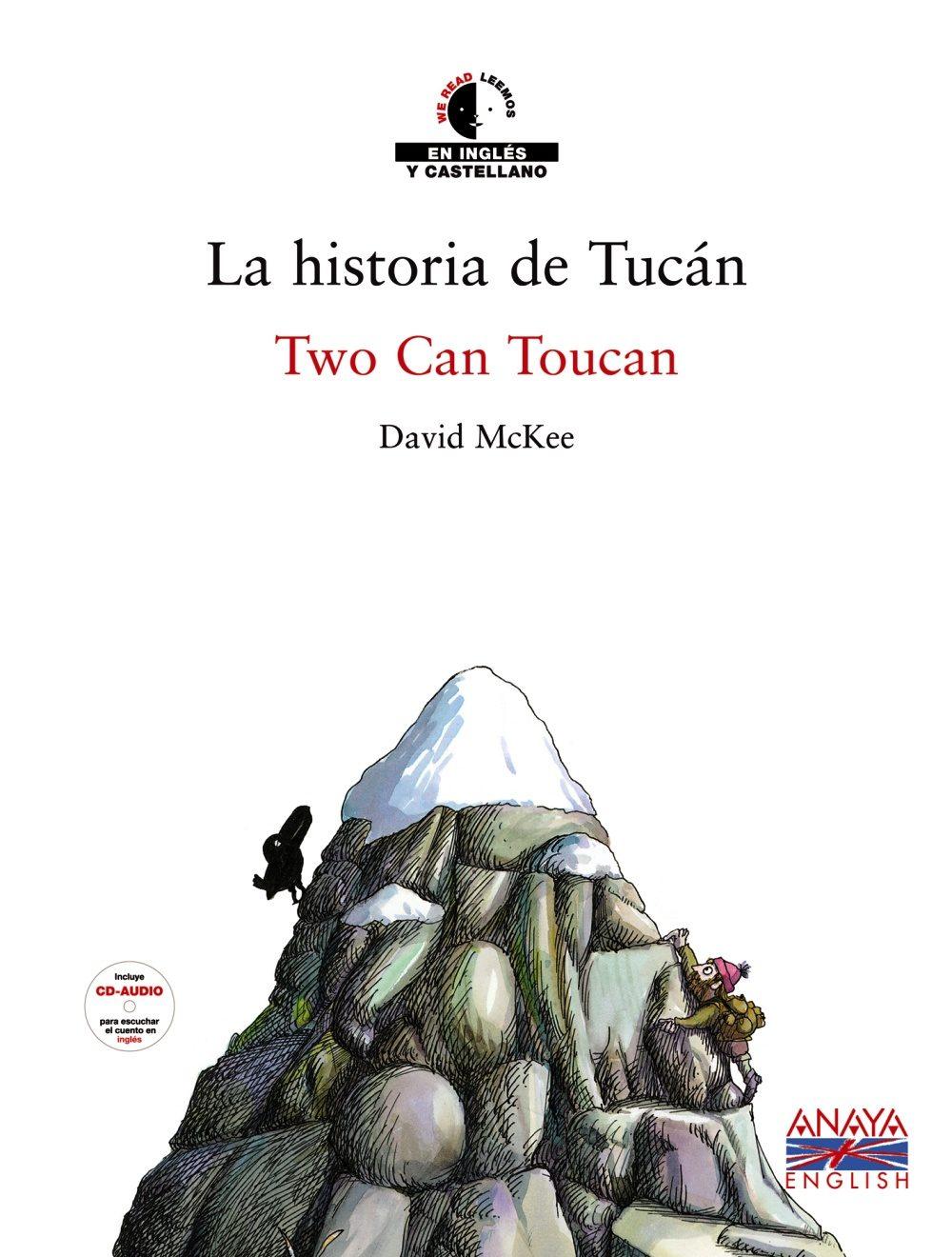 La Historia De Tucan: Two Can Toucan (ed. Bilingüe Español-ingles ) (i - Mckee David