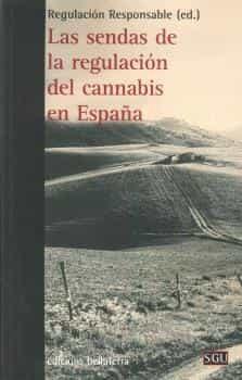 Las Sendas De La Regulación Del Cannabis En España - Vv.aa.