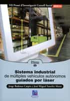 Sistema Industrial De Multiples Vehiculos Autonomos Guiados Por L Aser - Badenas Carpio Jorge
