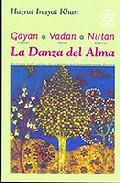 Gayan Vadan Nirtan (cantar Tocar Danzar): La Danza Del Alma - Inayat Khan Hazrat