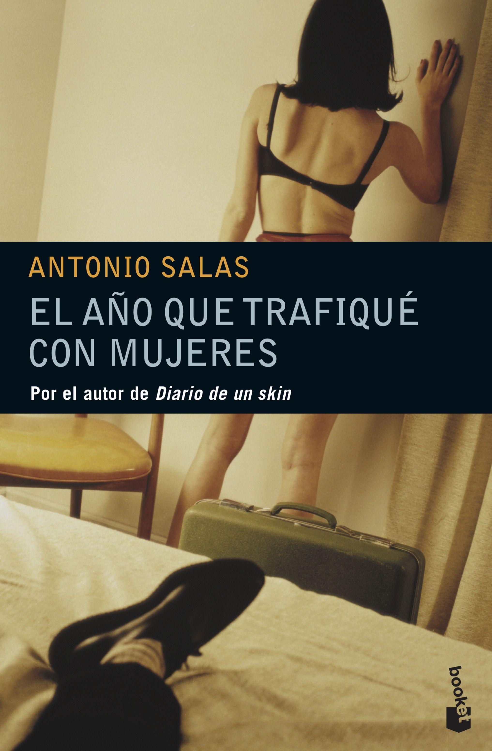 El Año Que Trafique Con Mujeres - Salas Antonio