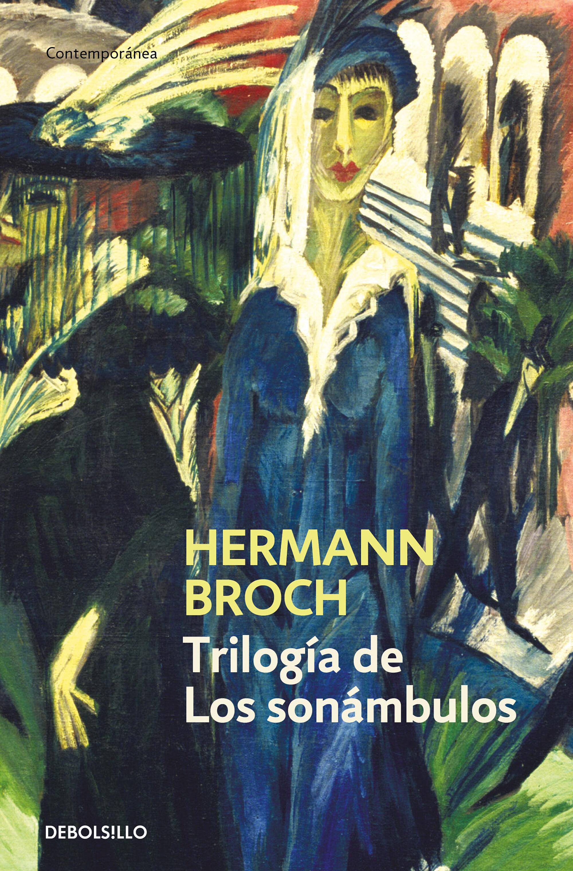 Trilogia De Los Sonambulos (contiene: Pasenow O El Romanticismo; Esch - Broch Herman