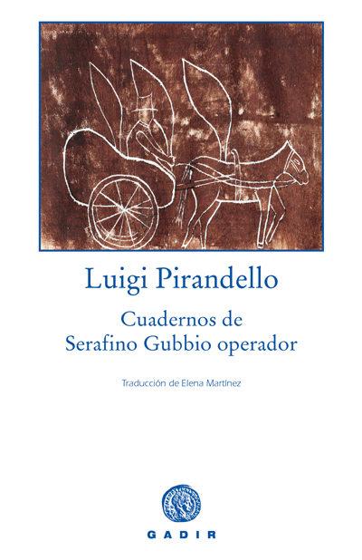 Cuadernos De Serafino Gubbio Operador - Pirandello Luigi