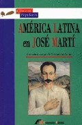 America Latina En Jose Marti. Antologia De Ensayos - Ainsa Fernando