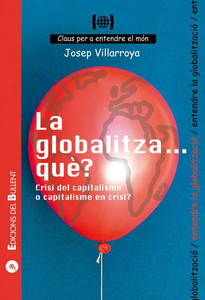 La Globalitza...que? - Villarroya Josep