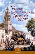 Viajeros Americanos En La Andalucia Del Xix - Garrido Antonio