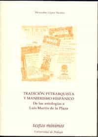 Tradicion Petrarquista Y Manierismo Hispanico. De Las Antologias A Lui - Lopez Suarez Mercedes