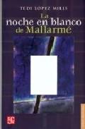La Noche En Blanco De Mallarme - Lopez Mills Tedi