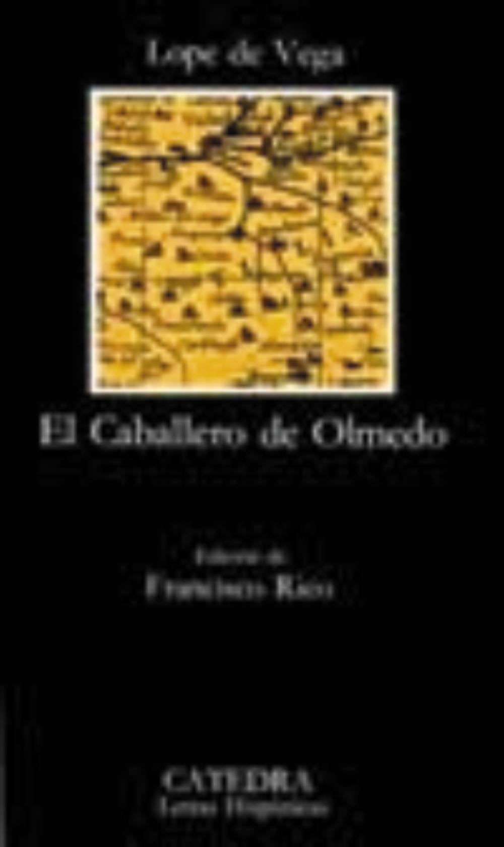 El Caballero De Olmedo (12ª Ed.) - Vega Carpio Felix Lope De
