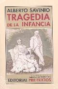 La Tragedia De La Infancia - Savinio Alberto (seud. De Andrea D