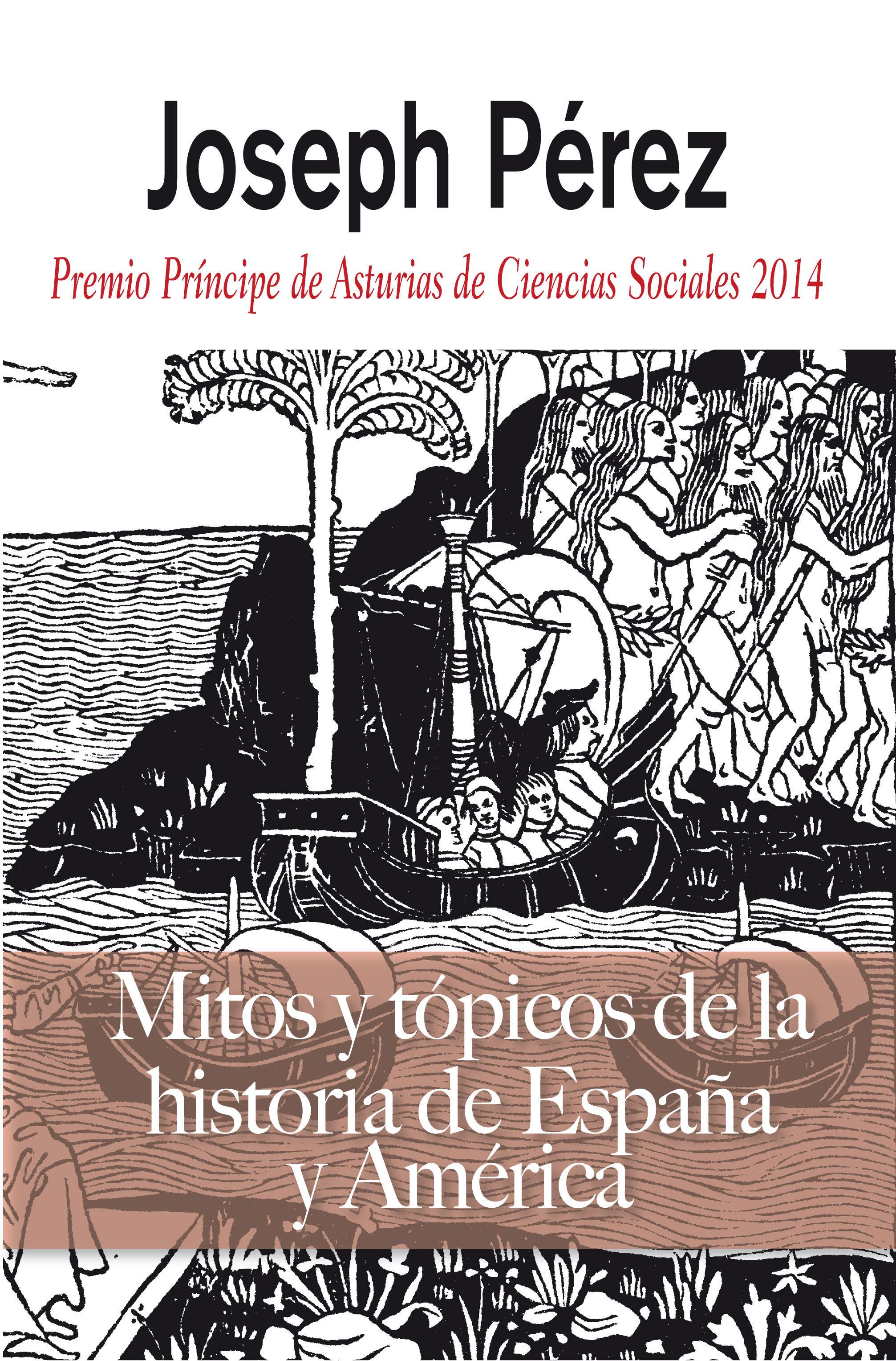 Mitos Y Topicos De La Historia De España - Perez Joseph