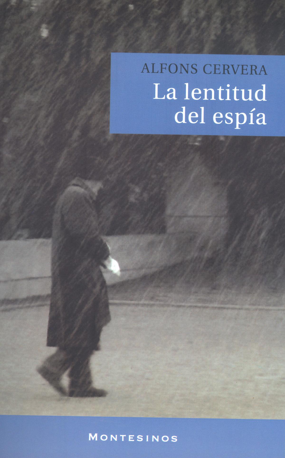 La Lentitud Del Espia (montesinos) - Cervera Alfons