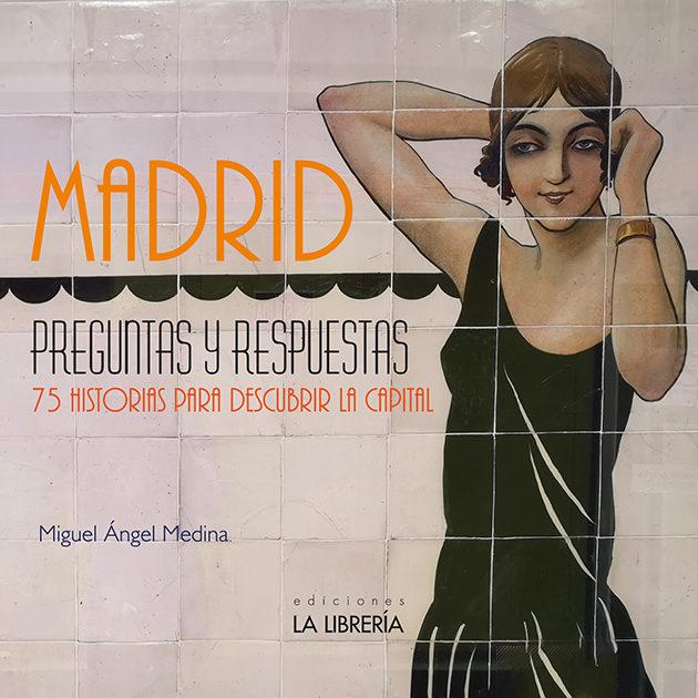 Madrid Preguntas Y Respuestas. 75 Historias Para Descubrir La Cap Ital - Medina Rodriguez Miguel Angel