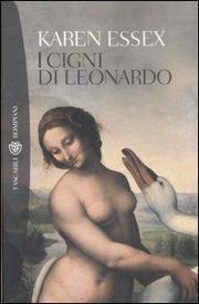 I Cigni Di Leonardo. - Essex Karen