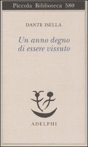 Un Anno Degno Di Essere Vissuto - Isella Dante