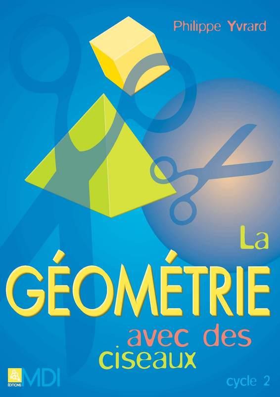 Géométrie Avec Des Ciseaux Cycle 2 (ebook) - Varios