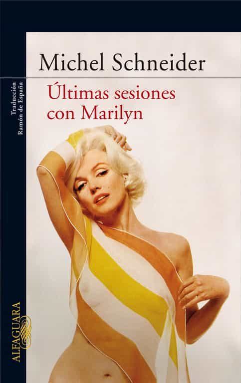 Ultimas Sesiones Con Marilyn - Schneider Michel