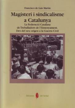 Magisteri I Sindicalisme A Catalunya - Luis Martin Francisco De