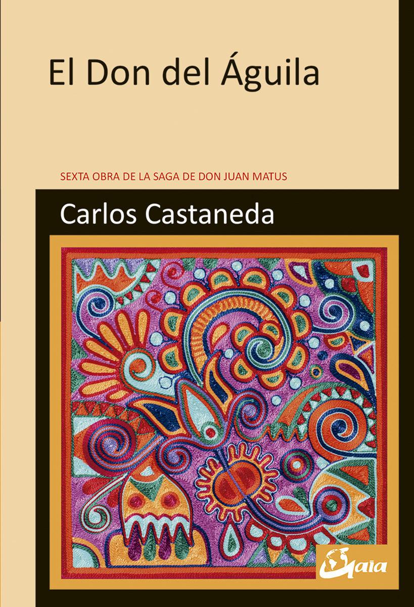 El Don Del Águila - Castaneda Carlos
