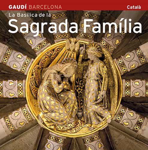 La Basilica De La Sagrada Familia (catala) - Carandell Josep Maria (tex.)