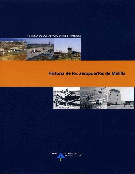 Historia De Los Aeropuertos De Melilla (historia De Los Aeropuert Os E - Utrilla Navarro Luis