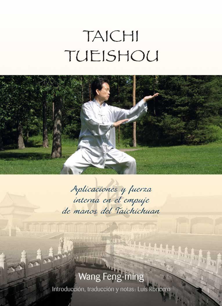 Taichi Tueishou: Aplicaciones Y Fuerza Interna En El Empuje De Ma Nos - Feng-ming Wang