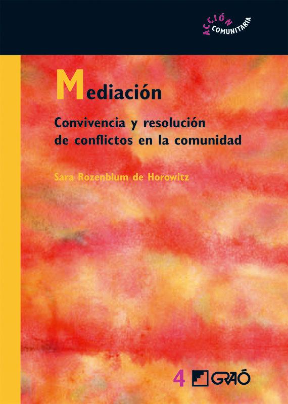 Mediacion. Convivencia Y Resolucion De Conflictos En La Comunidad - Rozenblum De Horowitz Sara