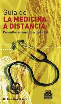Guia De La Medicina A Distancia - Chauve Jean-yves
