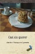 Casi Sin Querer - Vazquez Losada Javier