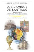 Los Caminos De Santiago Tomo Iii: Historia Del Fenomeno Jacobeo - Echavarri Suberviola Alberto