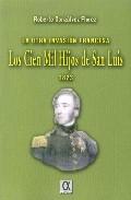 La Otra Invasion Francesa Los Cien Mil Hijos De San Luis 1823 - Gonzalvez Florez Roberto