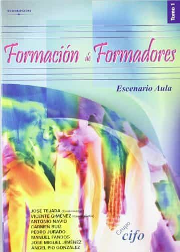 Formacion De Formadores Tomo I. Escenario Aula - Vv.aa.