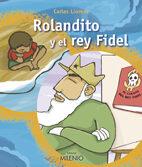 Rolandito Y El Rey Fidel - Llorens Carles