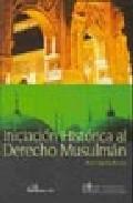 Iniciacion Historica Al Derecho Musulman - Aguilera Barchet Bruno