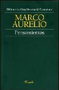 Pensamientos - Marco Aurelio Emperador De Roma