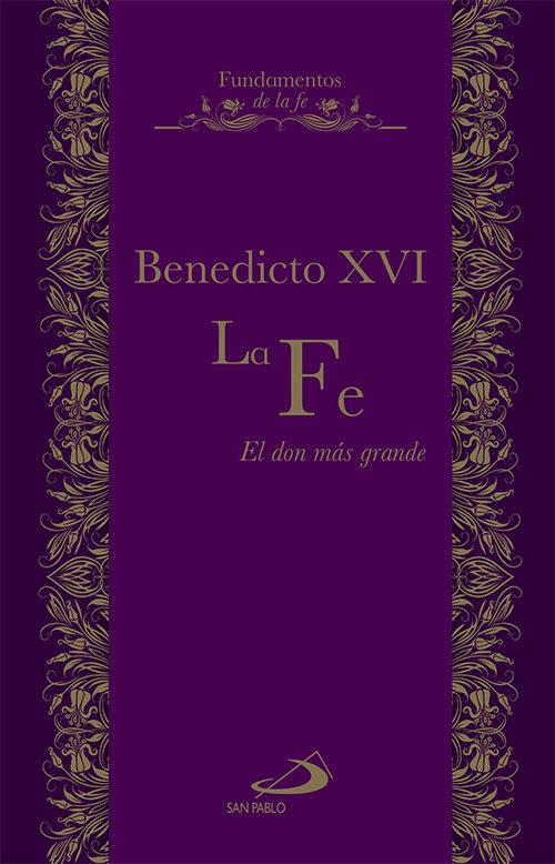 La Fe: El Don Mas Grande - Ratzinger Joseph (benedicto Xvi)