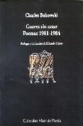 Guerra Sin Cesar Poemas 1981-1984 - Bukowski Charles