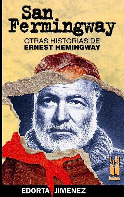 San Fermingway: Otras Historias De Ernest Hemingway - Jimenez Edorta
