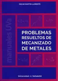 Problemas Resueltos De Mecanizado De Metales - Martin Llorente Oscar