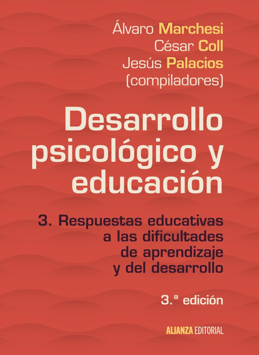 Desarrollo Psicológico Y Educación (3ª Ed.) - Marchesi Alvaro