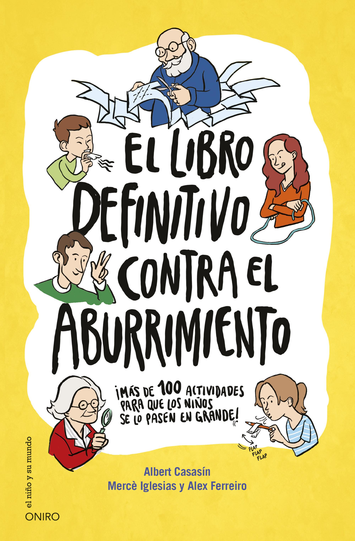 El Libro Definitivo Contra El Aburrimiento Mas De 100 Actividade S