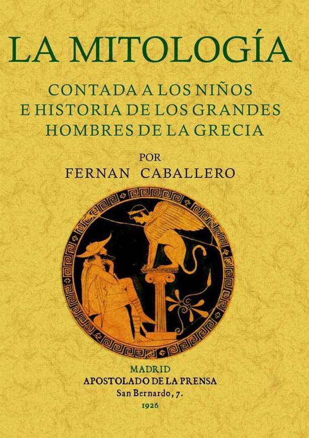 La Mitologia Contada A Los Niños E Historia De Los Grandes Hombre S De - Caballero Fernan