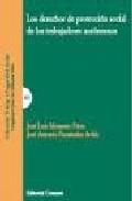 Derechos De Proteccion Social De Los Trabajadores Autonomos - Monedero Perez Jose Luis
