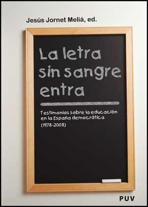 La Letra Sin Sangre Entra: Testimonios Sobre La Educacion En La E Spañ - Jornet Melia Jesus
