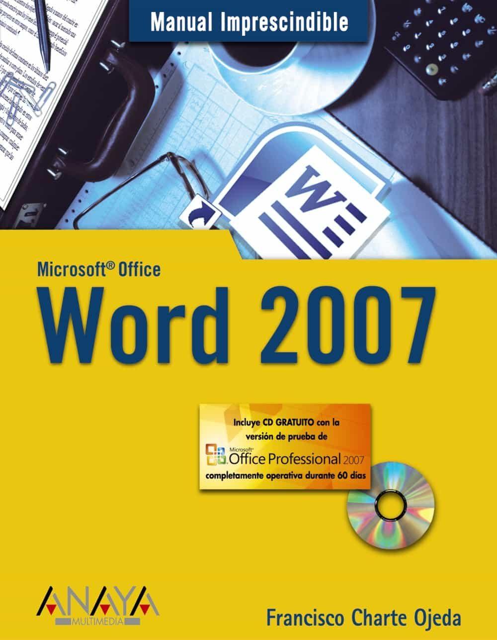 Word 2007 (manual Imprescindible) (incluye Cd-rom) - Charte Ojeda Francisco