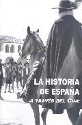 La Historia De España A Traves Del Cine - Vv.aa.