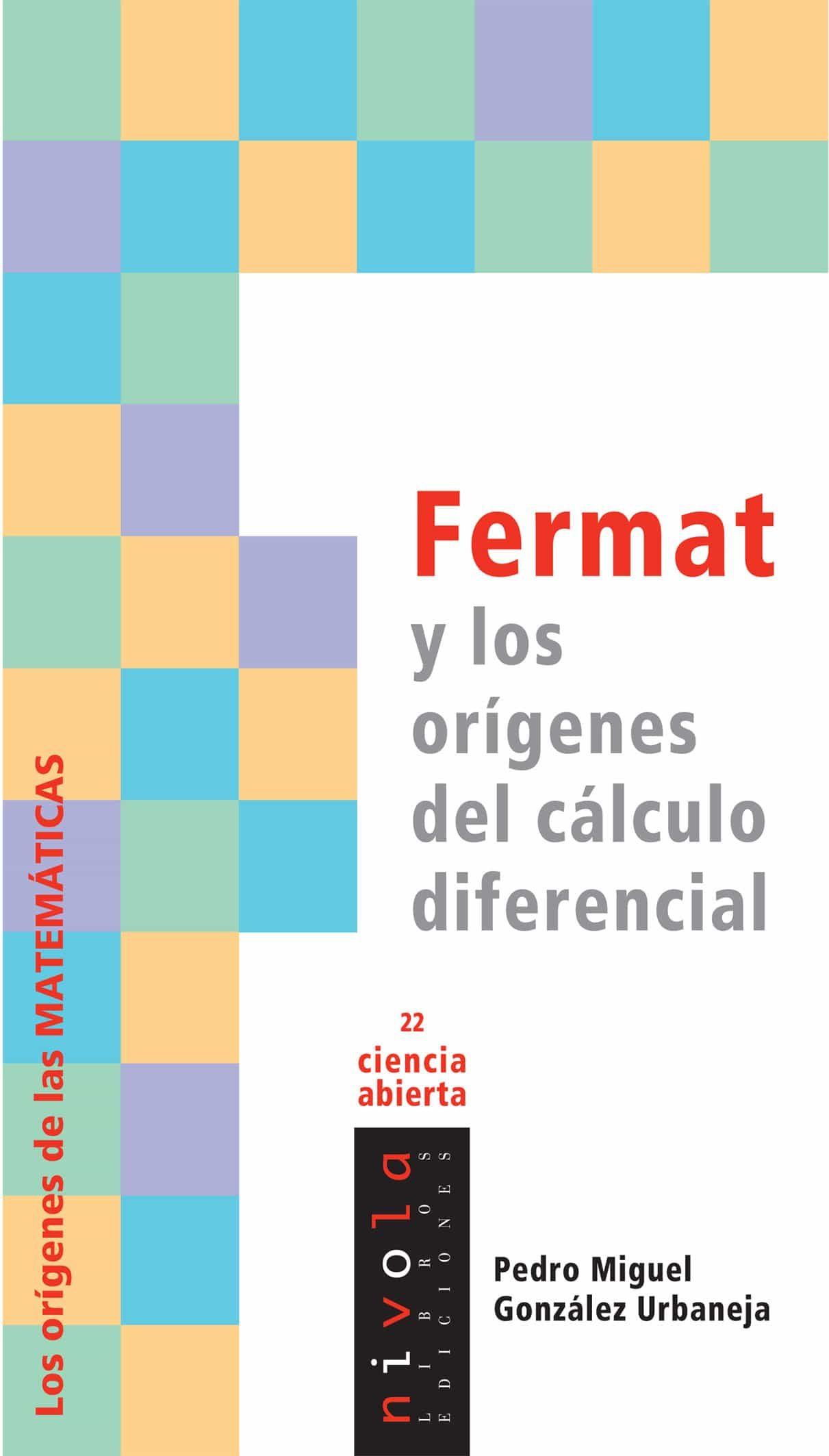 Fermat Y Los Origenes Del Calculo Diferencial - Gonzalez Urbaneja Pedro Miguel