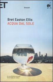 Acqua Dal Sole - Ellis Bret Easton