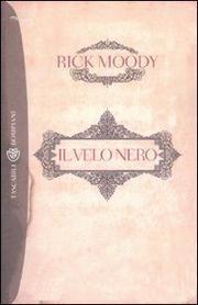 Il Velo Nero. Memoir Con Digressioni. - Moody Rick